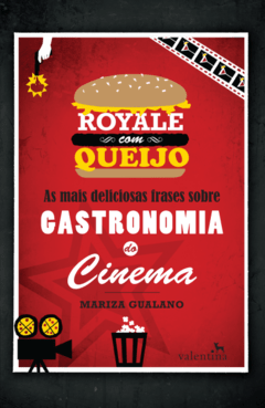 ROYALE COM QUEIJO - AS MAIS DELICIOSAS FRASES SOBRE GASTRONOMIA DO CINEMA