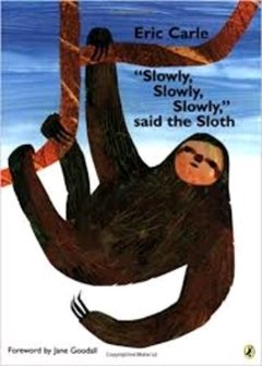 Slowly slowly slowly Said the sloth - comprar online