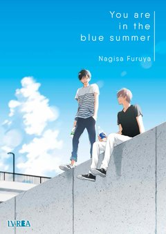 YOU ARE IN THE BLUE SUMMER