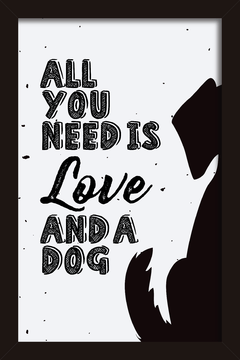 Quadro All you need is a dog #1 - Arteira Design