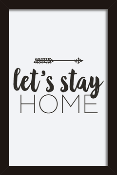 Quadro  Let's Stay Home - Arteira Design