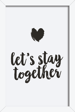 Quadro Let's Stay Together - loja online