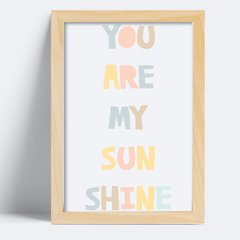 Quadro You are my Sunshine