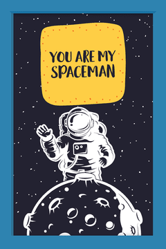 Quadro You are my Spaceman #1