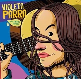 Antiprincesas #2 - Violeta Parra