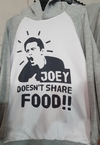 Buzo Unisex  Adulto Friends Joey doesn't share food