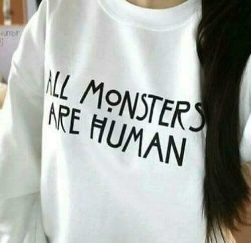 All The Monsters Are Human