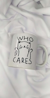 Taza Who Cares Gato porcelana