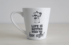 CANECA CÔNICA - LIFE IS BETTER WHEN YOU HAVE COFFEE | UATT?