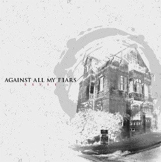 AGAINST ALL MY FEARS - XXVII