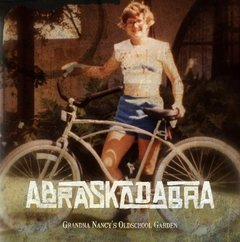 ABRASKADABRA - GRANDMA NANCY´S OLD SCHOOL GARDEN