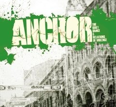 ANCHOR - THE QUIET DANCE & RELATIONS OF VIOLENCE
