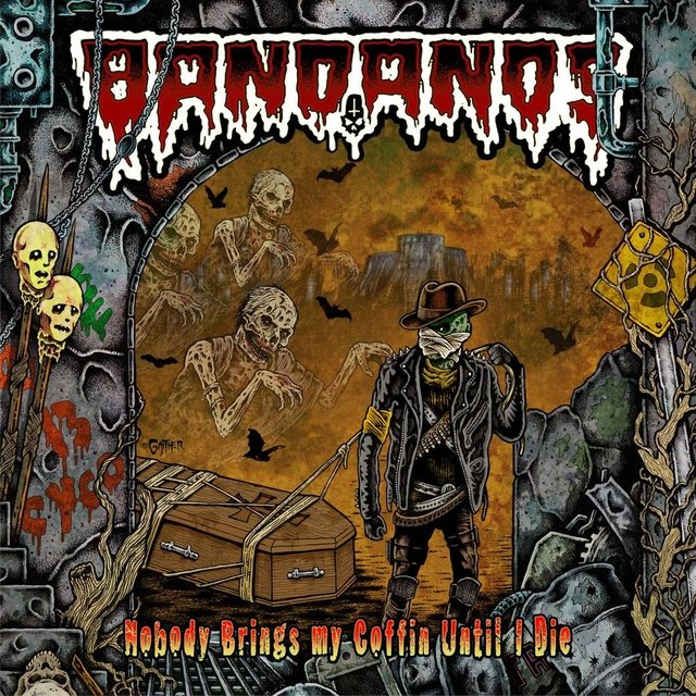 BANDANOS - NOBODY BRINGS MY COFFIN UNTIL I DIE