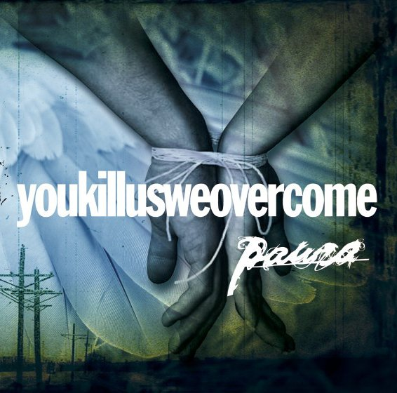 PAURA - YOU KILL US WE OVERCOME