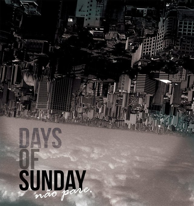 DAYS OF SUNDAY- NÃO PARE