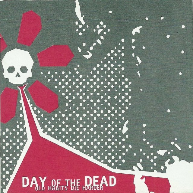 DAY OF THE DEAD - OLD HABITS DIE HARDER