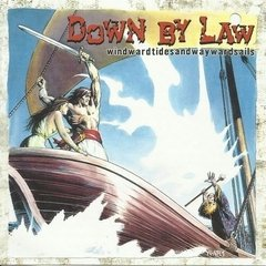 DOWN BY LAW - WIND WARD TIDES AND WAYWARD SAILS