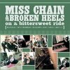 MISS CHAIN & THE BROKEN HEELS - ON A BITTERSWEET RIDE