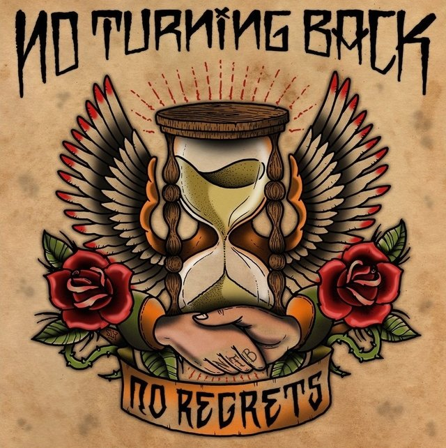 NO TURNING BACK - NO REGRETS