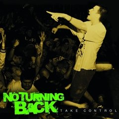 NO TURNING BACK - TAKE CONTROL