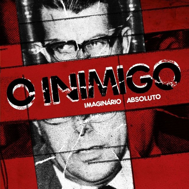 O INIMIGO - IMAGINARIO ABSOLUTO