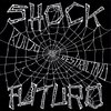 SHOCK FUTURO - RUIDO DESTRUCTIVO