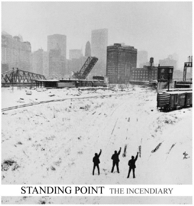 STANDING POINT - THE INCENDIARY