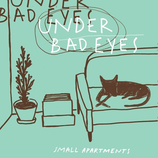 UNDER BAD EYES - SMALL APARTMENTS