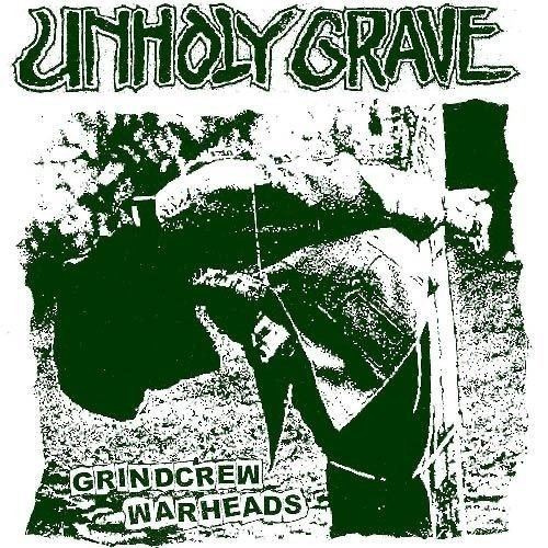 UNHOLY GRAVE - GRINDCREW WARHEADS
