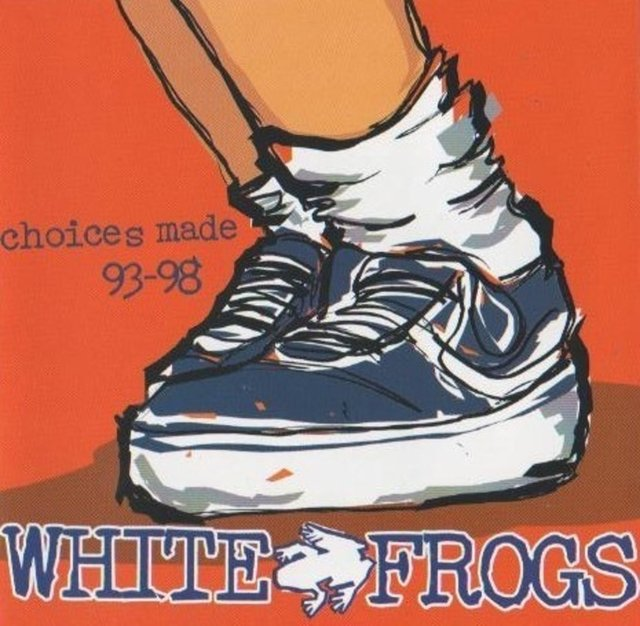 WHITE FROGS - CHOICES MADE 93-98