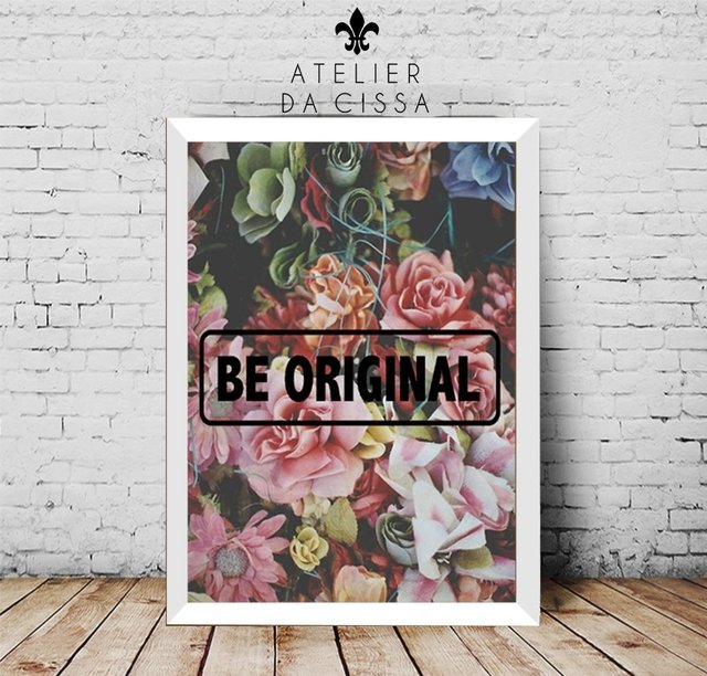 -- Be Original -- A partir de na internet