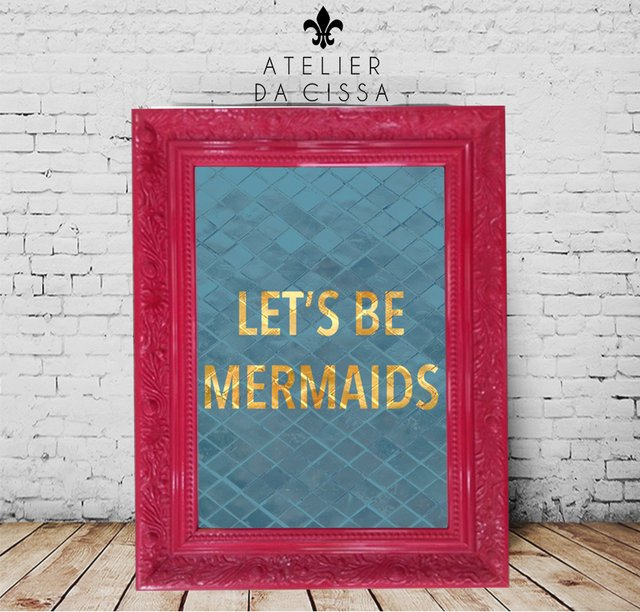 -- Let's Be Mermaids (Fundo Azul) -- A partir de