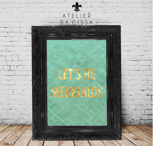 -- Let's Be Mermaids (Fundo Verde) -- A partir de