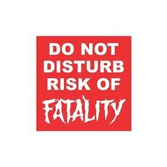 Placa - Do Not Disturb Risk Of Fatality