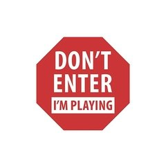 Placa - Don't Enter I'm Playing