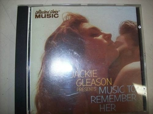 Cd - Jackie Gleason Presents - Music To Remember Her - Imp.