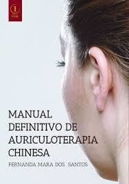 Livro Manual Definitivo De Auriculoterapia Chinesa