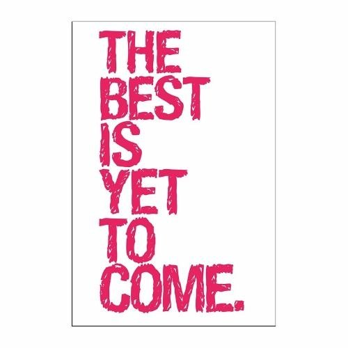 Cuadro Focu Deco Lienzo Canvas 20x30 Frases-the Best Is Yet.