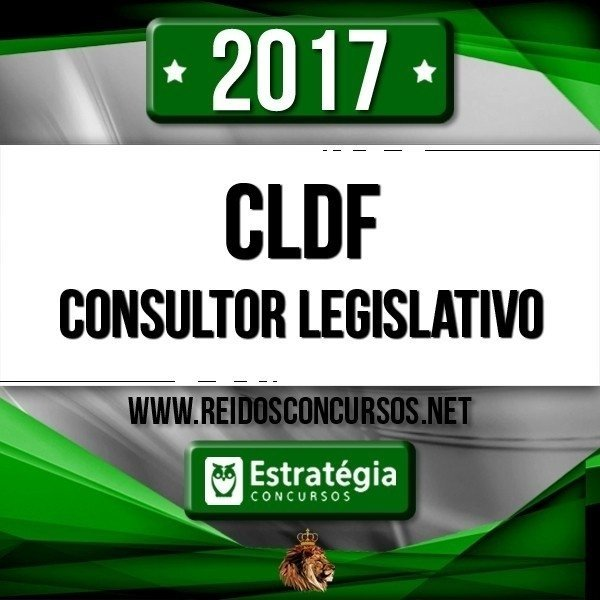 CLDF - Técnico e Consultor Legislativo da Câmara Legislativa do Distrito Federal [2017]