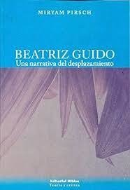 Beatriz Guido. Una narrativa del desplazamiento