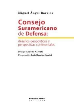 Consejo Suramericano de Defensa - M. Ángel Barrios