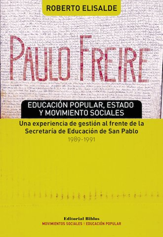 Paulo Freire: ed. popular, Estado y movimiento sociales