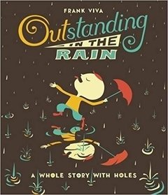 Outstanding in the Rain: A Whole Story with holes