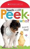 Peek A Who: Who's My Mother? (Scholastic Early Learners: Touch and Lift)