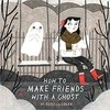 How to make friends with  ghost