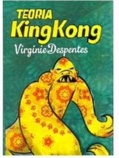 Teoría King Kong - V. Despentes