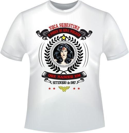 Camiseta Mulher Maravilha - Nunca Subestime o poder de uma mulher ... 597dc911e4391
