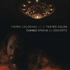 CHANGO SPASIUK / TIERRA COLORADA (CD)