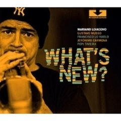 MARIANO LOIACONO / WHAT'S NEW