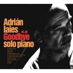 ADRIAN IAIES / GOODBYE, SOLO PIANO